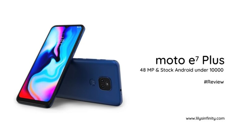 Moto E7 Plus Review, 48 MP & Stock Android under 10000